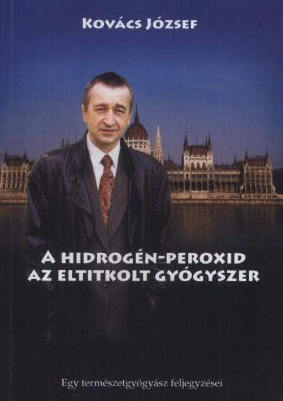 Kovács József Hidrogén-peroxid-az eltitkolt gyógyszer könyv