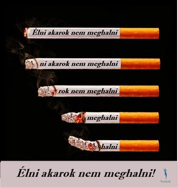 Leteszem a cigit Elni akarok nem meghalni cigi ellen