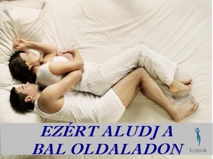EZÉRT ALUDJ A BAL OLDALADON -BAL OLDALI FEKVÉS
